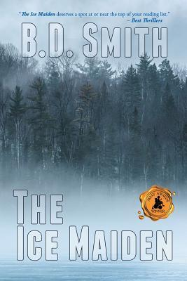 [PDF] [EPUB] The Ice Maiden (Doug Bateman Mystery, #1) Download by B.D. Smith