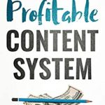 [PDF] [EPUB] The Profitable Content System: The Entrepreneur's Guide to Creating Wildly Profitable Content Without Burnout Download