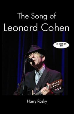 [PDF] [EPUB] The Song of Leonard Cohen: A Portrait of a Poet, a Friendship and a Film Download by Harry Rasky
