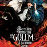 [PDF] [EPUB] The Sorcerer King of Destruction and the Golem of the Barbarian Queen (Light Novel) Vol. 1 Download