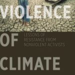 [PDF] [EPUB] The Violence of Climate Change: Lessons of Resistance from Nonviolent Activists Download