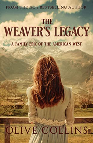 [PDF] [EPUB] The Weaver's Legacy: A historical epic novel of the Irish in the American West Download by Olive Collins