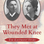 [PDF] [EPUB] They Met at Wounded Knee: The Eastmans' Story Download