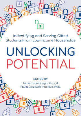 [PDF] [EPUB] Unlocking Potential: Identifying and Serving Gifted Students from Low-Income Households Download by Tamra Stambaugh
