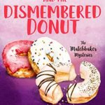 [PDF] [EPUB] Vangie Vale and the Dismembered Donut (The Matchbaker Mysteries Book 5) Download