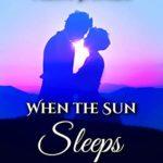 [PDF] [EPUB] When the Sun Sleeps: A Pride and Prejudice Novella (Sweet Sentiments Book 1) Download