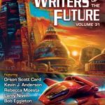 [PDF] [EPUB] Writers of the Future Volume 31: The Best New Science Fiction and Fantasy of the Year Download
