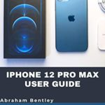 [PDF] [EPUB] iPhone 12 Pro Max User Guide: The Simple Step by Step Guide with Tips and Tricks to Operate the New iPhone 12 Pro Max Download