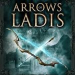 [PDF] [EPUB] Arrows of Ladis (Legends of Gilia #7) Download