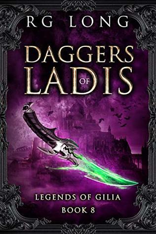 [PDF] [EPUB] Daggers of Ladis (Legends of Gilia #8) Download by R.G. Long