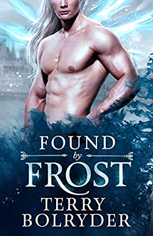 [PDF] [EPUB] Found by Frost (Wings, Wands and Soul Bonds, #1) Download by Terry Bolryder