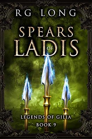 [PDF] [EPUB] Spears of Ladis (Legends of Gilia #9) Download by R.G. Long