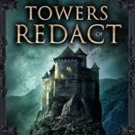 [PDF] [EPUB] Towers of Redact (Legends of Gilia #12) Download