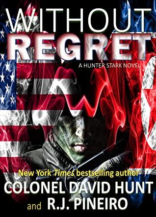 [PDF] [EPUB] Without Regret (Hunter Stark #3) Download by David  Hunt