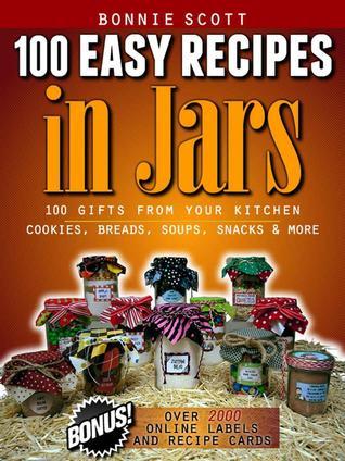 [PDF] [EPUB] 100 Easy Recipes in Jars Download by Bonnie Scott