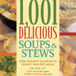 [PDF] [EPUB] 1,001 Delicious Soups and Stews: From Elegant Classics to Hearty One-Pot Meals Download