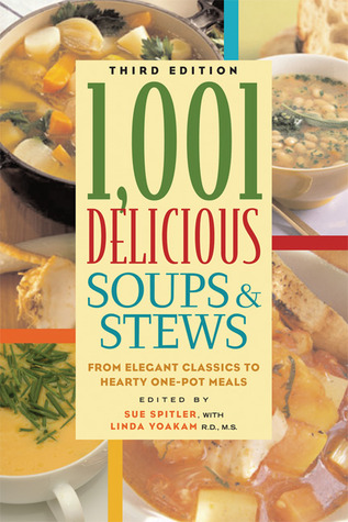 [PDF] [EPUB] 1,001 Delicious Soups and Stews: From Elegant Classics to Hearty One-Pot Meals Download by Sue Spitler