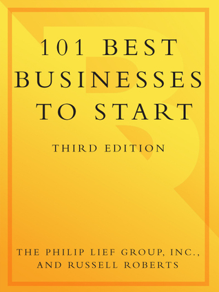 [PDF] [EPUB] 101 Best Businesses to Start: The Essential Sourcebook of Success Stories, Practical Advice, and the Hottest Ideas Download by The Philip Lief Group