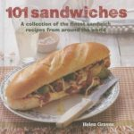 [PDF] [EPUB] 101 Sandwiches: A collection of the finest sandwich recipes from around the world Download