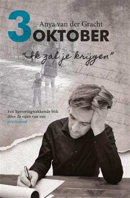 [PDF] [EPUB] 3 oktober -  Ik zal je krijgen  Download by Anya van der Gracht