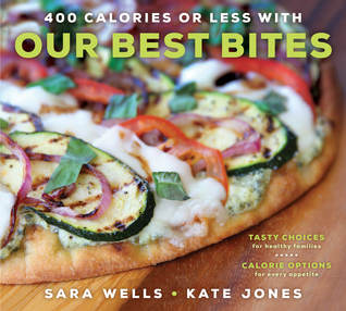 [PDF] [EPUB] 400 Calories or Less with Our Best Bites: Tasty Choices for Healthy Families with Calorie Options for Every Appetite Download by Sara Wells