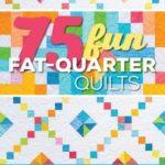[PDF] [EPUB] 75 Fun Fat-Quarter Quilts: 13 Quilts + 62 Innovative Variations Download