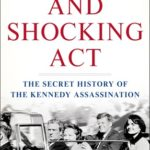 [PDF] [EPUB] A Cruel and Shocking Act: The Secret History of the Kennedy Assassination Download