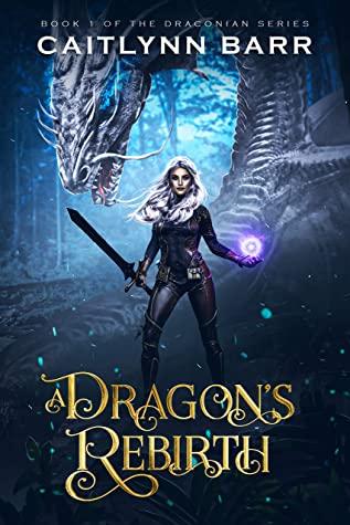 [PDF] [EPUB] A Dragon's Rebirth (Draconian Series, #1) Download by Caitlynn Barr