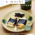 [PDF] [EPUB] A Mochi Wonderland: Mochi Recipes for Japanese Cuisine Enthusiasts and Curious Cooking Cats Download