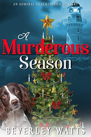 [PDF] [EPUB] A Murderous Season: A Cozy Mystery (The Admiral Shackleford Mysteries Book 3) Download by Beverley Watts