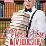 [PDF] [EPUB] A New Year in a Bookshop: Second Chance Holiday Romance (Bookshop Romance Book 3) Download