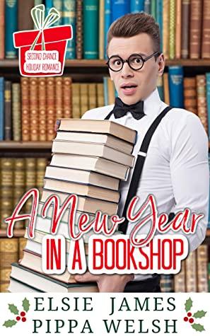 [PDF] [EPUB] A New Year in a Bookshop: Second Chance Holiday Romance (Bookshop Romance Book 3) Download by Elsie James