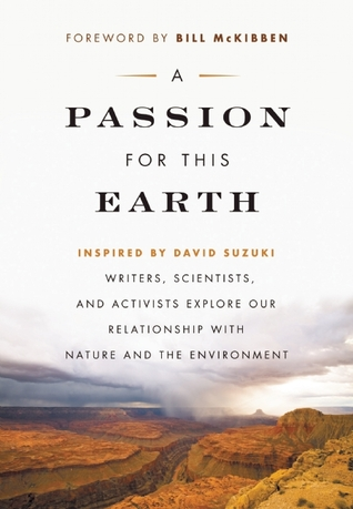 [PDF] [EPUB] A Passion for This Earth: Writers, Scientists, and Activists Explore Our Relationship with Nature and the Download by Michelle Benjamin