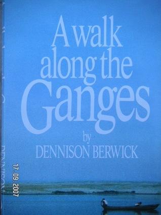 [PDF] [EPUB] A Walk Along The Ganges Download by Dennison Berwick