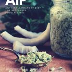 [PDF] [EPUB] AIP Anti-Inflammatory Diet for Beginners: The Essential AIP Cookbook Download