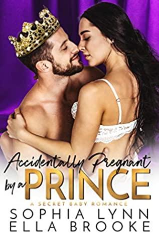 [PDF] [EPUB] Accidentally Pregnant by a Prince (A Secret Baby Romance) Download by Sophia Lynn