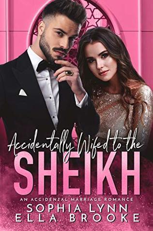 [PDF] [EPUB] Accidentally Wifed to the Sheikh: An Accidental Marriage Romance Download by Sophia Lynn