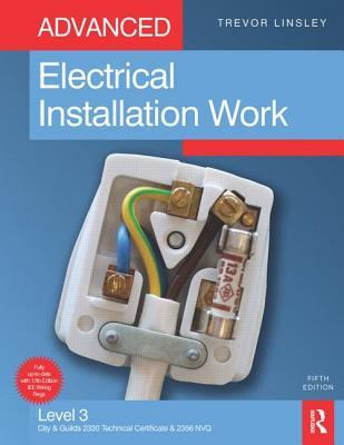 [PDF] [EPUB] Advanced Electrical Installation Work: Level 3, City and Guilds 2330 Technical Certificate and 2356 NVQ Download by Trevor Linsley