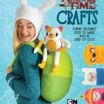 [PDF] [EPUB] Adventure Time Crafts: Flippin' Adorable Stuff to Make from the Land of Ooo Download