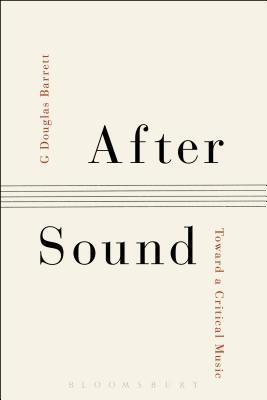 [PDF] [EPUB] After Sound: Toward a Critical Music Download by G. Douglas Barrett