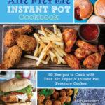 [PDF] [EPUB] Air Fryer Instant Pot Cookbook: 100 Recipes to Cook with Your Air Fryer  Instant Pot Pressure Cooker Download