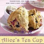 [PDF] [EPUB] Alice's Tea Cup: Delectable Recipes for Scones, Cakes, Sandwiches, and More from New York's Most Whimsical Tea Spot Download