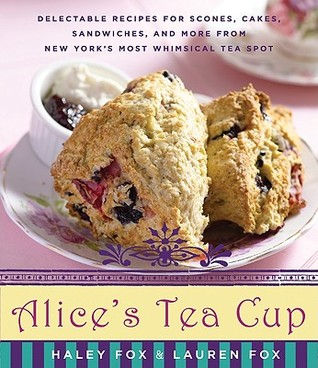 [PDF] [EPUB] Alice's Tea Cup: Delectable Recipes for Scones, Cakes, Sandwiches, and More from New York's Most Whimsical Tea Spot Download by Haley Fox