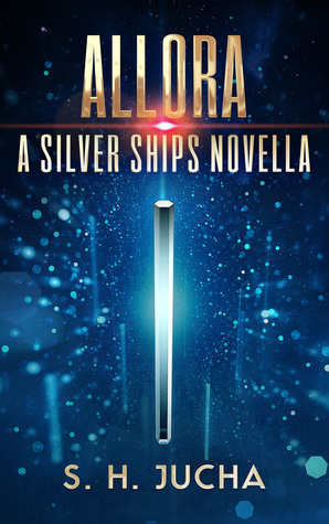 [PDF] [EPUB] Allora (Silver Ships #6.5) Download by S.H. Jucha