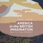[PDF] [EPUB] America in the British Imagination: 1945 to the Present Download
