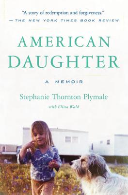 [PDF] [EPUB] American Daughter: A Memoir Download by Stephanie Thornton Plymale