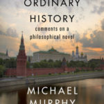 [PDF] [EPUB] An End to Ordinary History: Comments on a Philosophical Novel Download