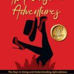 [PDF] [EPUB] Aphrodisiac Adventures: The Keys to Using and Understanding Aphrodisiacs Download