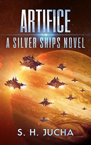 [PDF] [EPUB] Artifice (Silver Ships #11) Download by S.H. Jucha