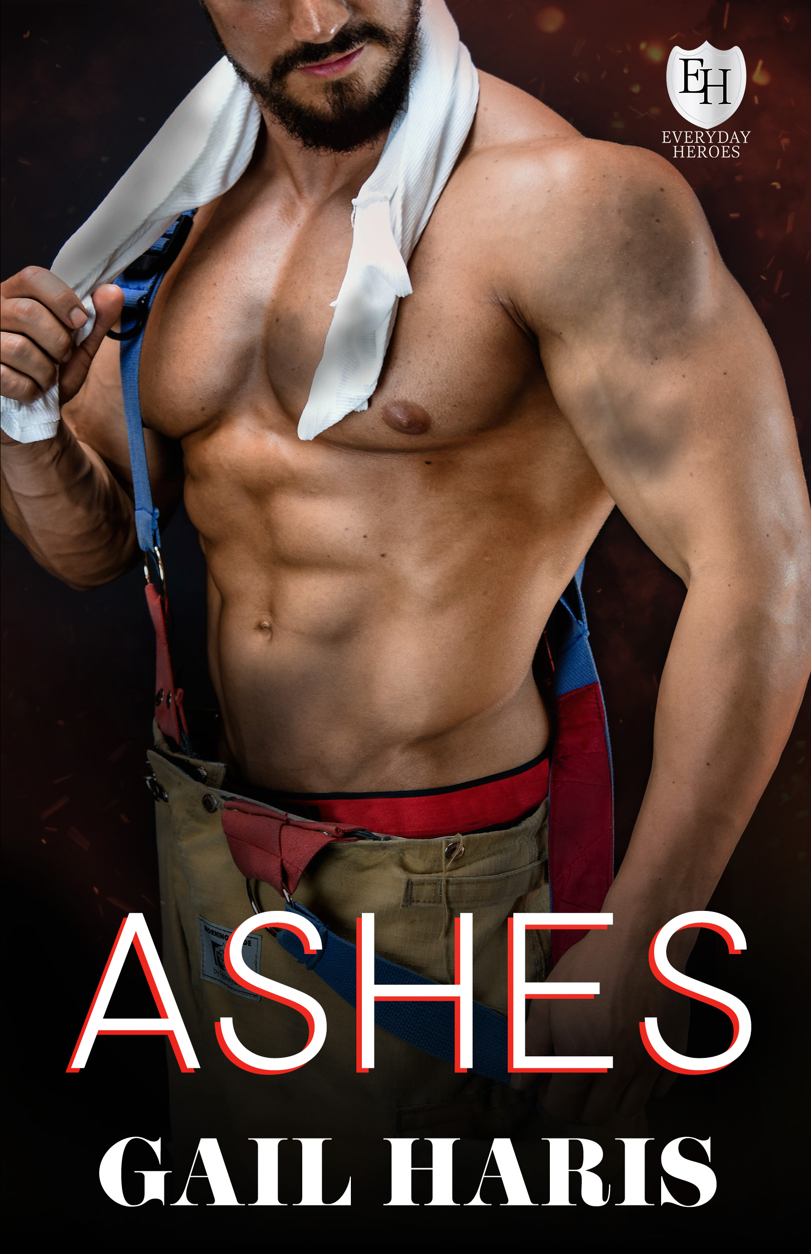 [PDF] [EPUB] Ashes (The Everyday Heroes World) Download by Gail Haris